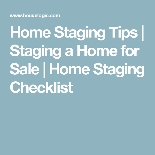 Home Staging Tips | Staging a Home for Sale | Home Staging Checklist