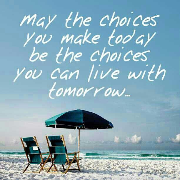 Can you live with your choices?