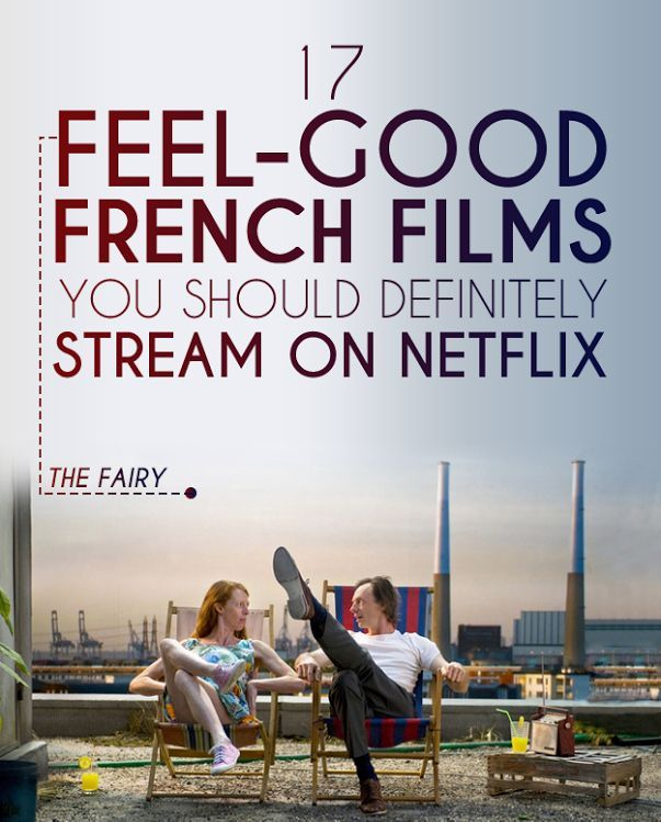Feel-Good French Films You Should Definitely Stream On Netflix 17 Feel-Good French Films You Should Definitely Stream On Netflix.  Those on this list that I've seen, I've adored. If you're going to give me a romantic-comedy, it had better be either horrendously snarky, a musical, or French.17 Feel-Good French Films You Should Definitely Stream On Ne...