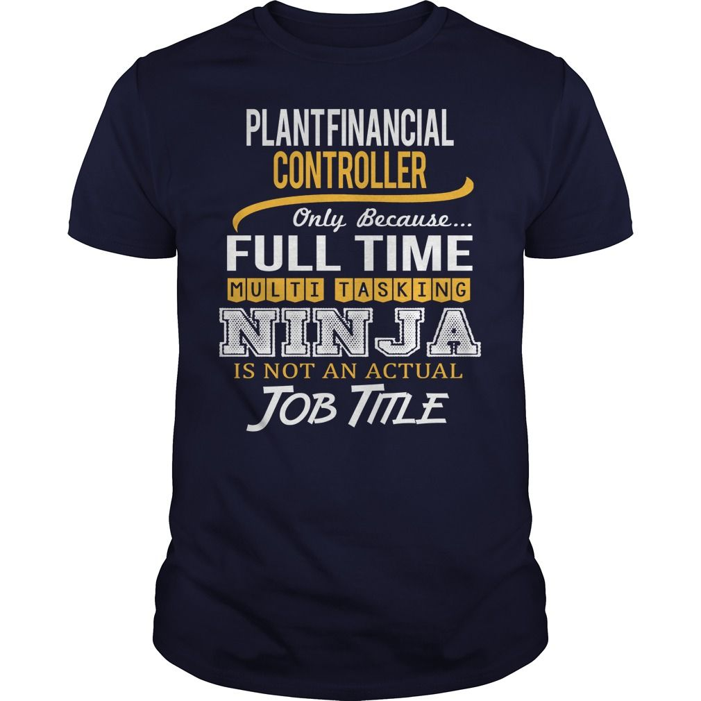 Awesome Tee For Plant Financial Controller T-Shirts, Hoodies. SHOPPING NOW ==► https://www.sunfrog.com/LifeStyle/Awesome-Tee-For-Plant-Financial-Controller-118009246-Navy-Blue-Guys.html?id=41382