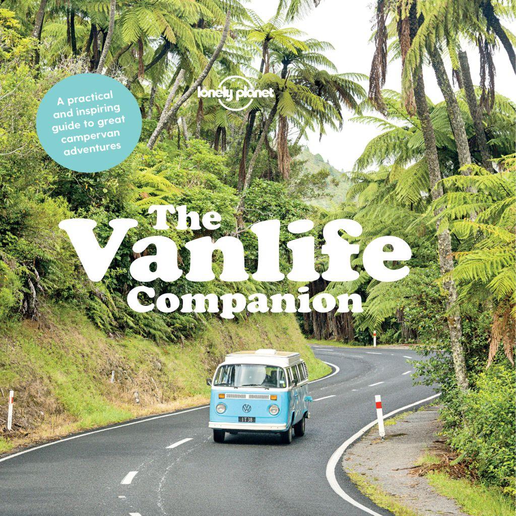 The Vanlife Companion Ebook Lonely Planet Van Life Amazing