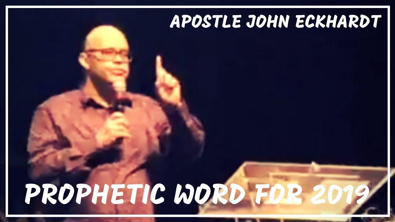 Apostle John Eckhardt - PROPHETIC WORD FOR 2019   SPIRITUAL