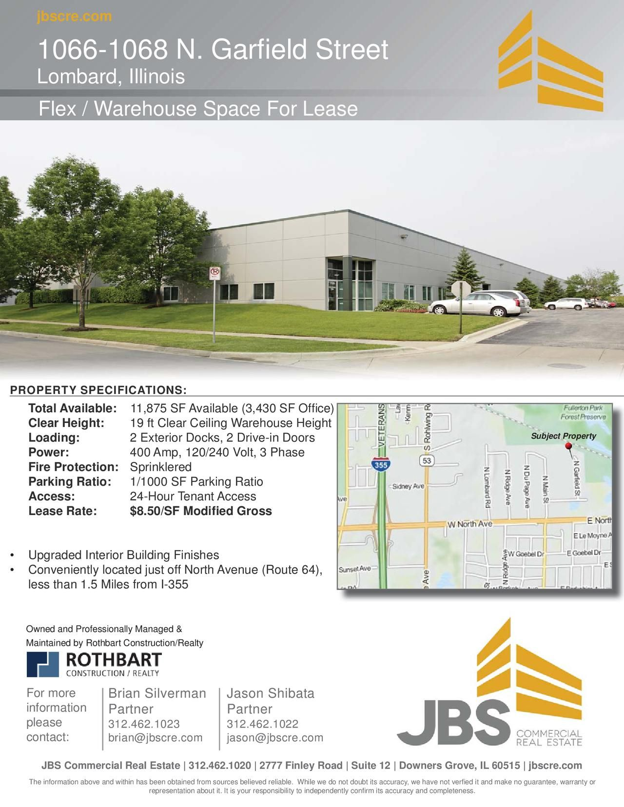 1066-1068 N. Garfield Street Lombard, IL Size sqft. 11,875 SF Unit Category Industrial Trans. Type Lease Company  JBS Commercial Real Estat