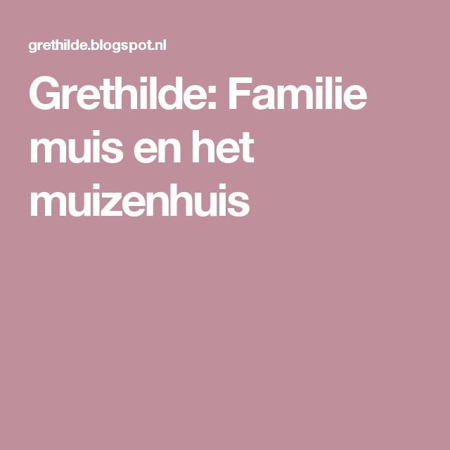 Grethilde: Familie muis en het muizenhuis