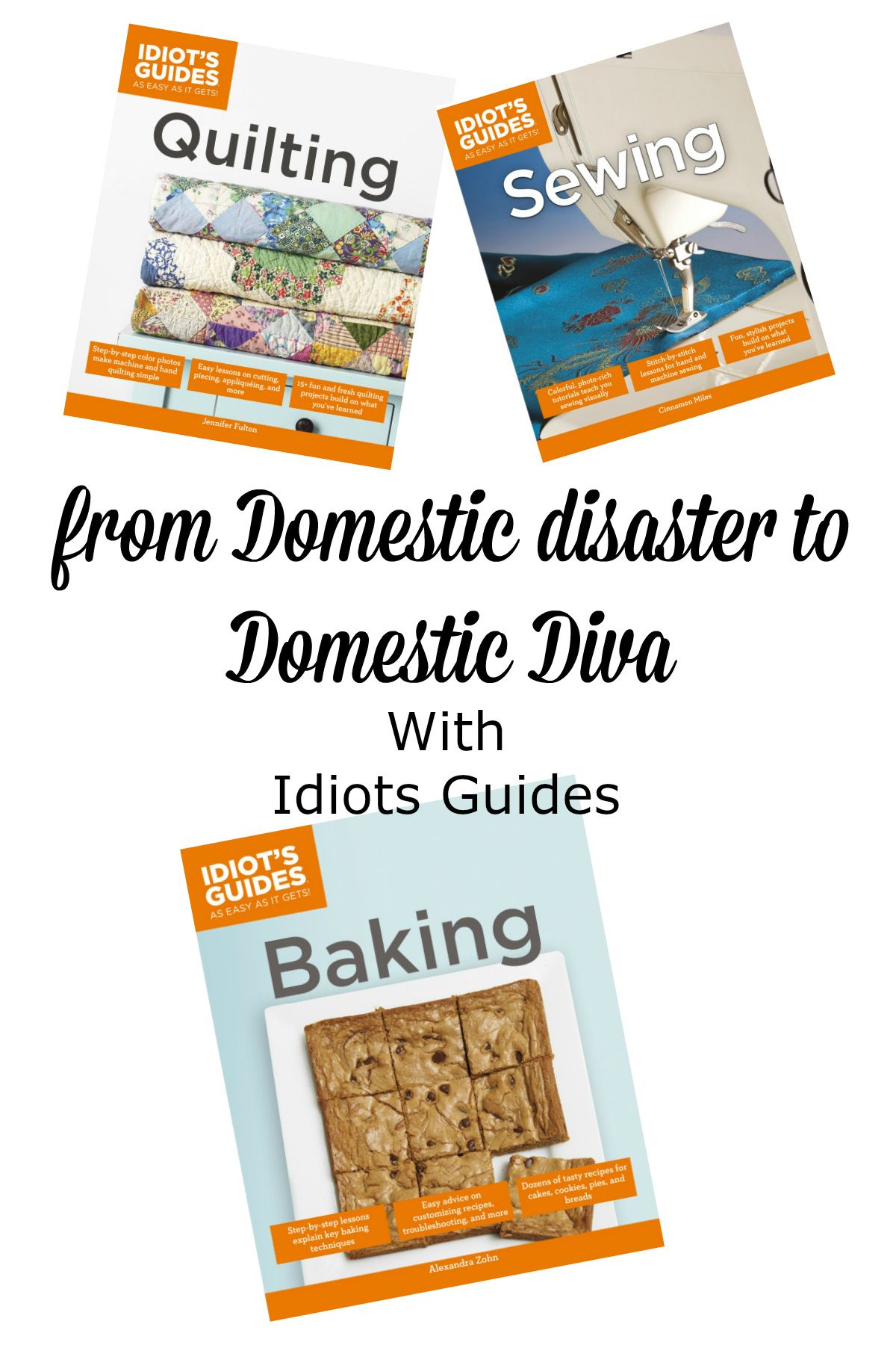 "From Domestic Disaster to Domestic Diva with ""Idiot's Guides"""