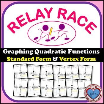 Relay Race Graphing Quadratic Functions Standard Vertex Form