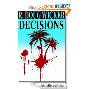 Decisions by R. Doug Wicker
