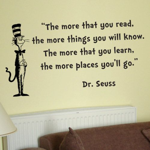 Dr Seuss Cat in the Hat The more that you read wall quote phrase ...