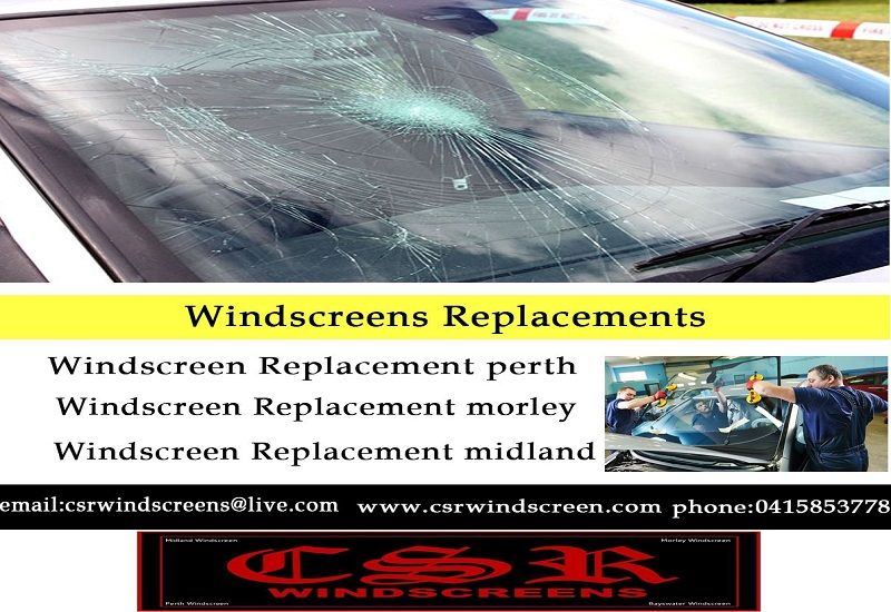 Well Known Windscreen Replacement Services With Australian Standards Csr Windscreens Wind Screen Replacement Midland