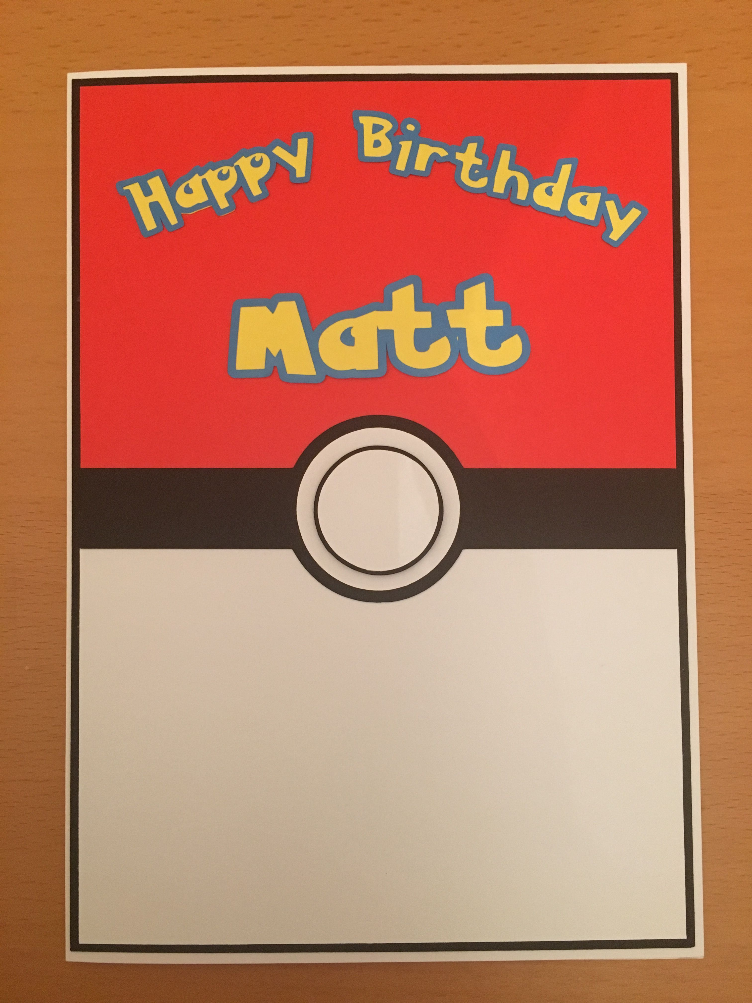 A Birthday Card Made For My Godson Who Loves Pokemon Go All Cuts