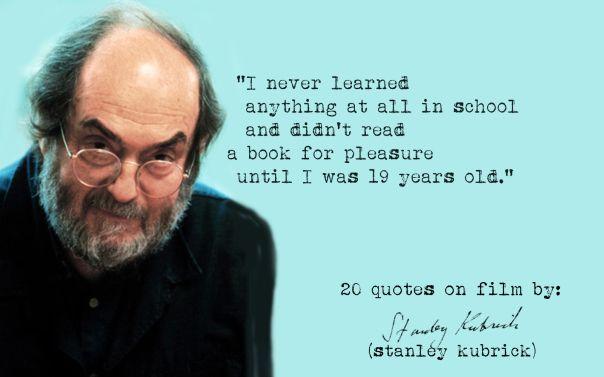 Stanley Kubrick Stanley Kubrick Quotes Film Quotes