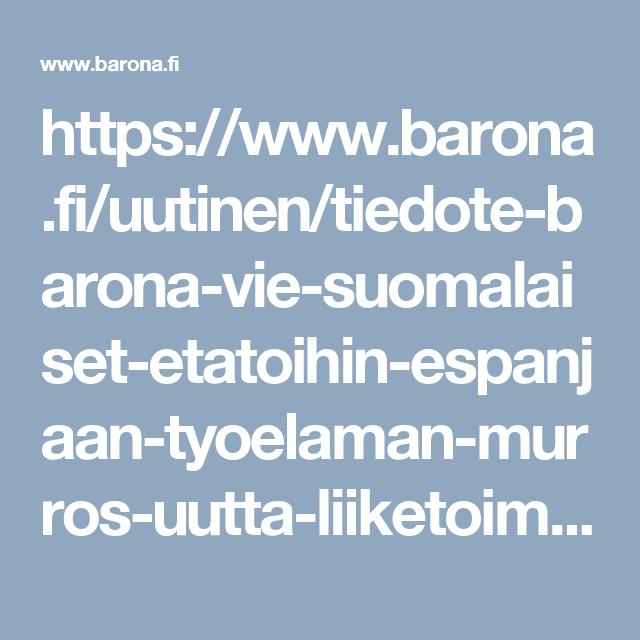 https://www.barona.fi/uutinen/tiedote-barona-vie-suomalaiset-etatoihin-espanjaan-tyoelaman-murros-uutta-liiketoimintaa/
