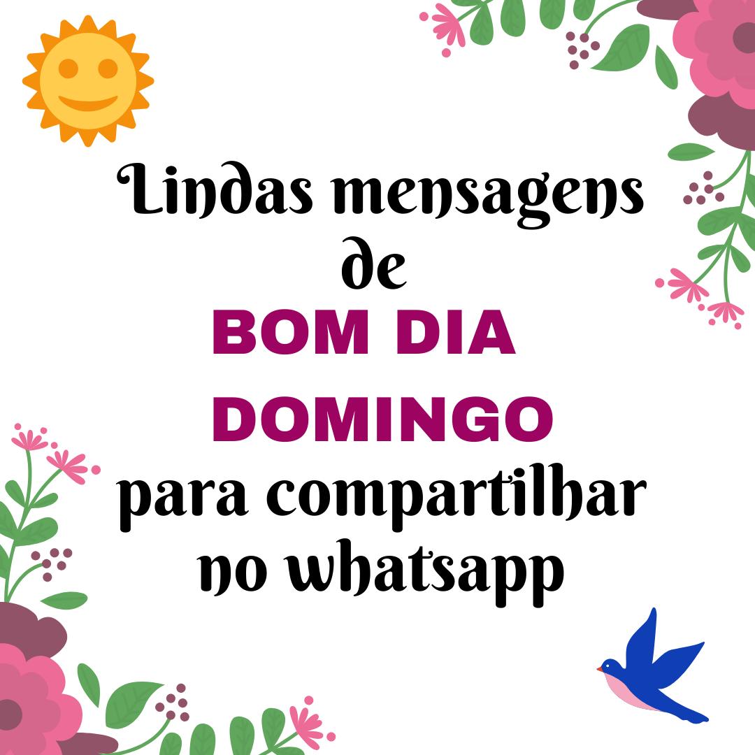 Lindas Mensagens De Bom Dia Domingo Para Compartilhar No
