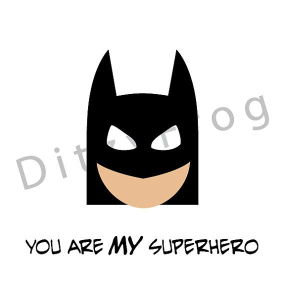 You Are MY SuperheroBatman by DitzyFrog on Etsy, $13.00