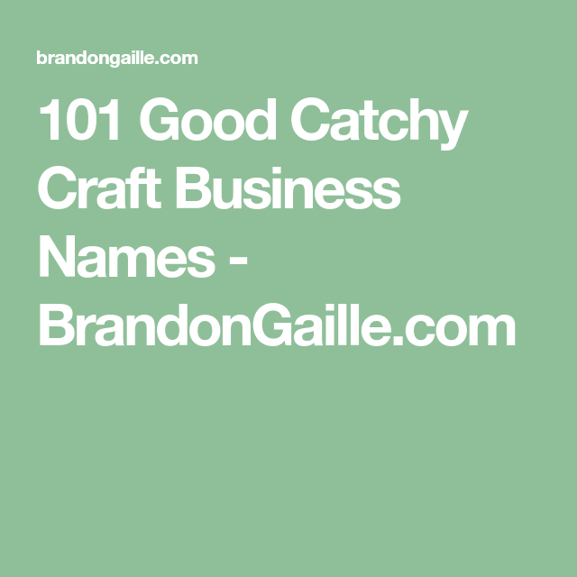 101 Good Catchy Craft Business Names In 2020 With Images