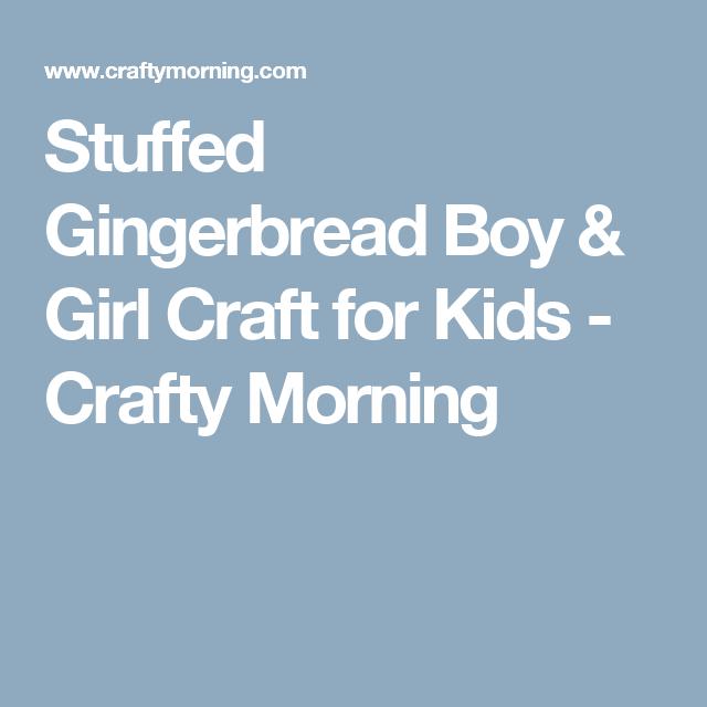 Stuffed Gingerbread Boy & Girl Craft for Kids - Crafty Morning