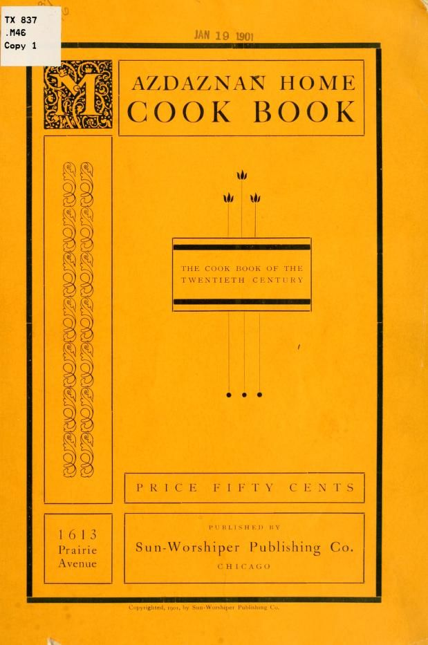 Mazdaznan Home Cook Book 1901 Published By Sun Worshiper Publishing Company Vintage Cookbooks Old Recipes Cookbook