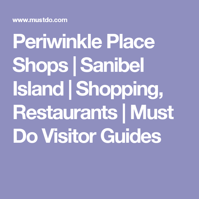 Periwinkle Place Shops | Sanibel Island | Shopping, Restaurants | Must Do Visitor Guides