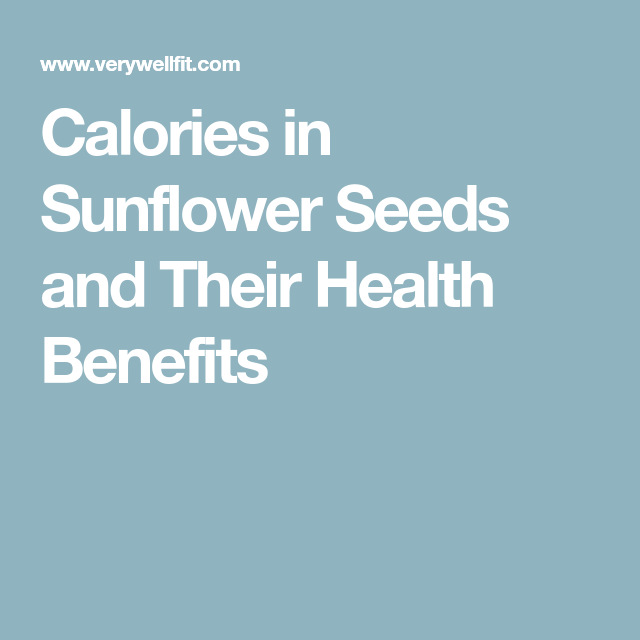 Calories In Sunflower Seeds And Their Health Benefits Keto