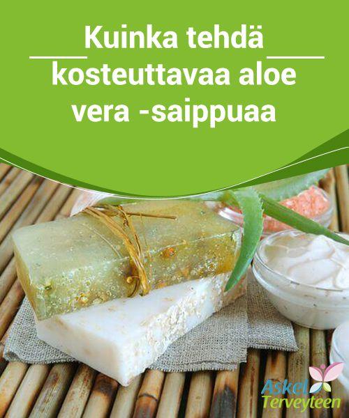 Kuinka tehdä kosteuttavaa aloe vera -saippuaa  Sekä oliiviöljy että aloe vera sisältävät superkosteuttavia ominaisuuksia. Yhdistä ne kotitekoiseen saippuaan saadaksesi ihosta entistä pehmeämmän.