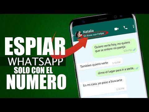Como ESPIAR Whatsapp solo con el NUMERO 2019 YouTube