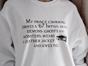 My Prince Charming Sweatshirt. Supernatural Fandom Sweatshirt. Unisex Sizing.