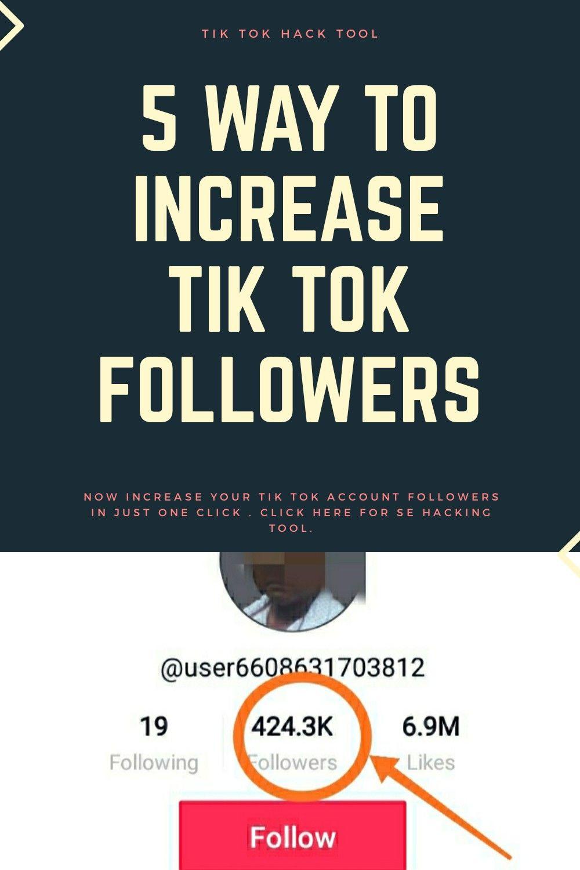 5 Way To Increse Tik Tok Followers Tik Tok Tok Tool Hacks