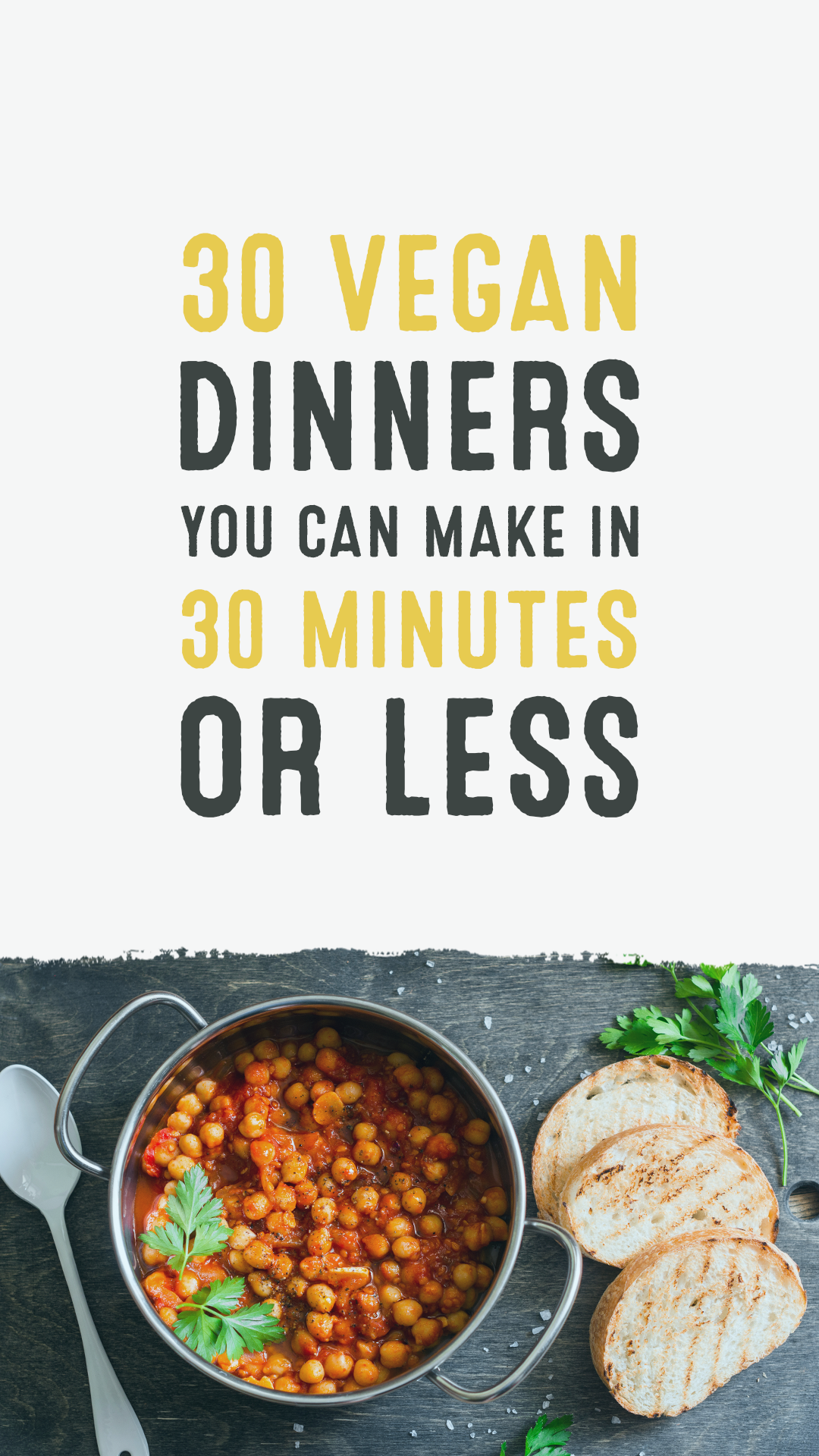 30 Vegan Dinners You Can Make In 30 Minutes Or Less The