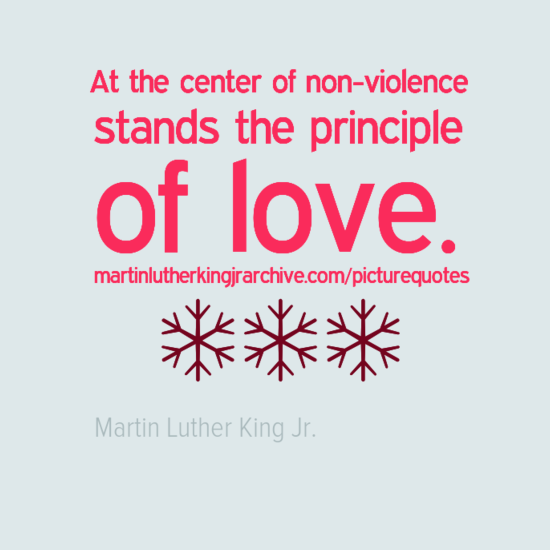 Oct 24, 2014 At the center of non-violence stands the principle of love. At the center of non-violence stands the principle of love