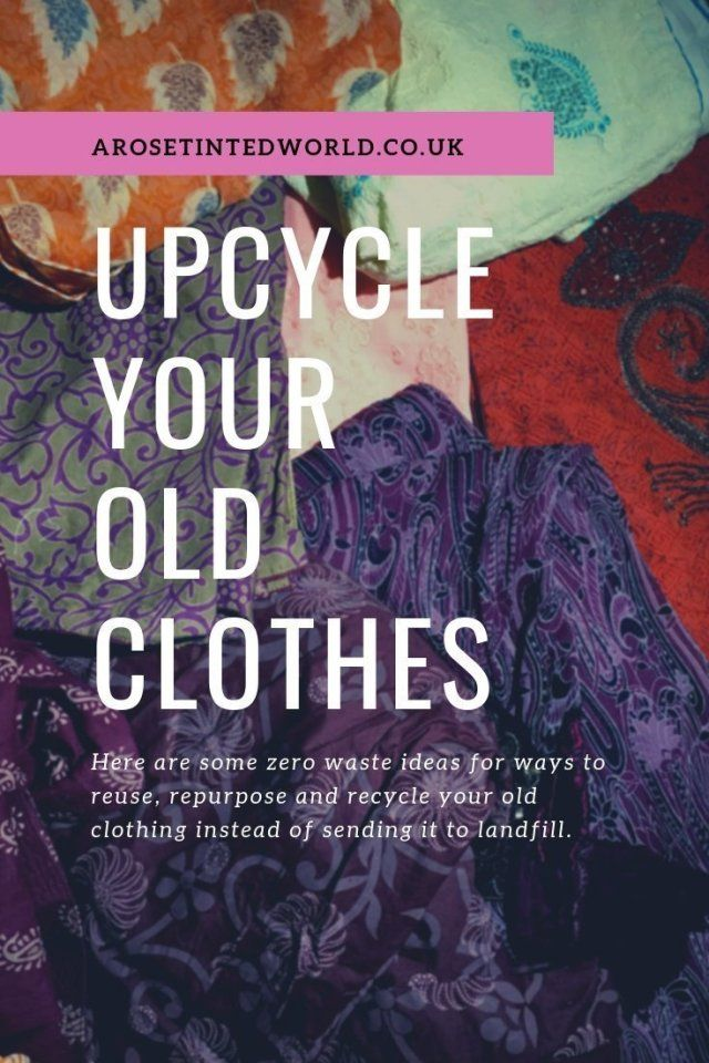 Upcycling Old Clothes ⋆ A Rose Tinted World -to-save-the-planet -   12 DIY Clothes Recycling thoughts ideas