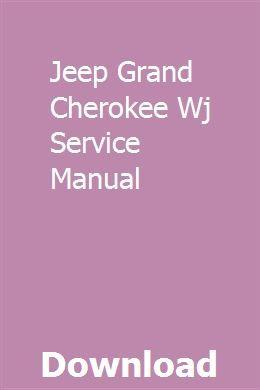 Jeep Grand Cherokee Wj Service Manual Pdf Download Online Full