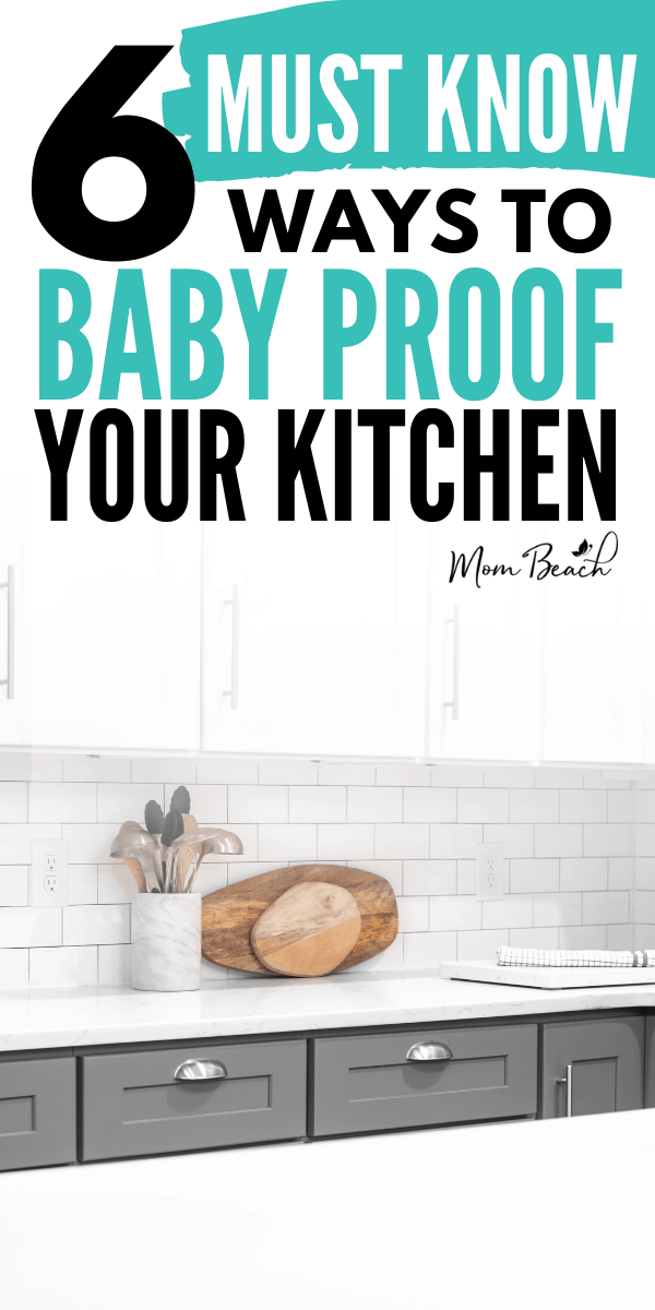 How To Baby Proof Your Kitchen To Maximize Safety In 2020 Baby Proofing Baby Proofing Kitchen Kitchen Safe