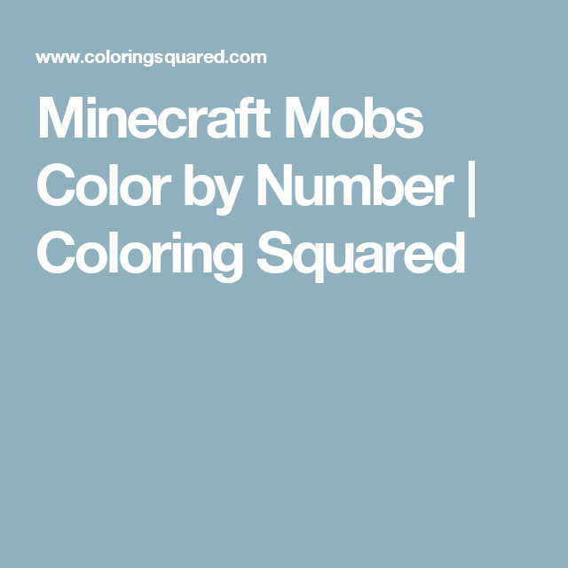 Minecraft Mobs Color by Number | Minecraft mobs, Number and Squares