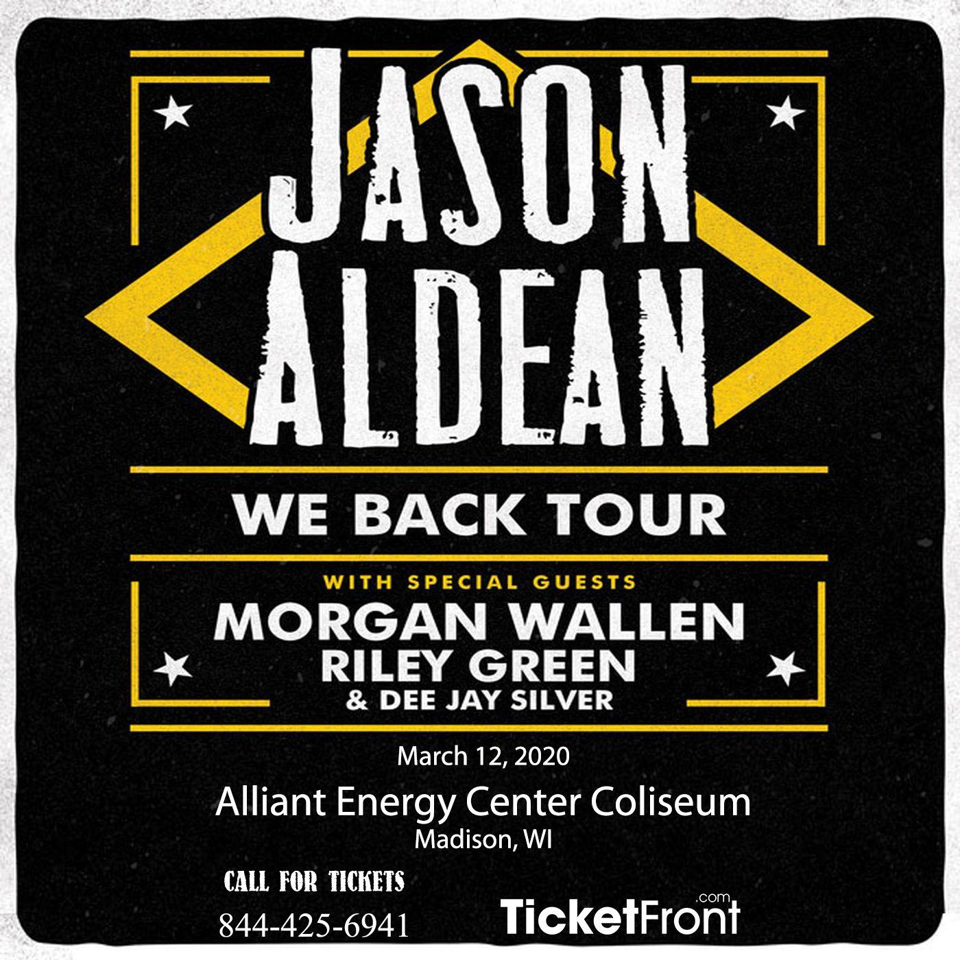 Jason Aldean Morgan Wallen Riley Green At Alliant Energy Center Coliseum Jason Aldean Jason Aldean Tickets Jason