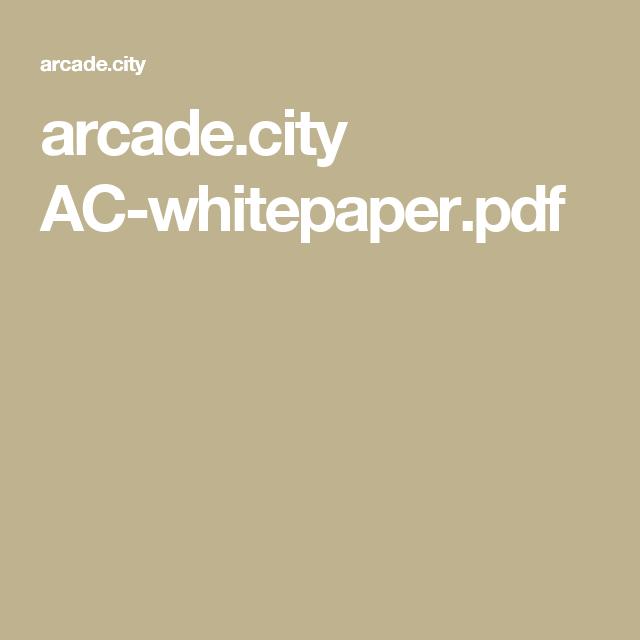 ArcadeCity AcWhitepaperPdf  Blockchain Research