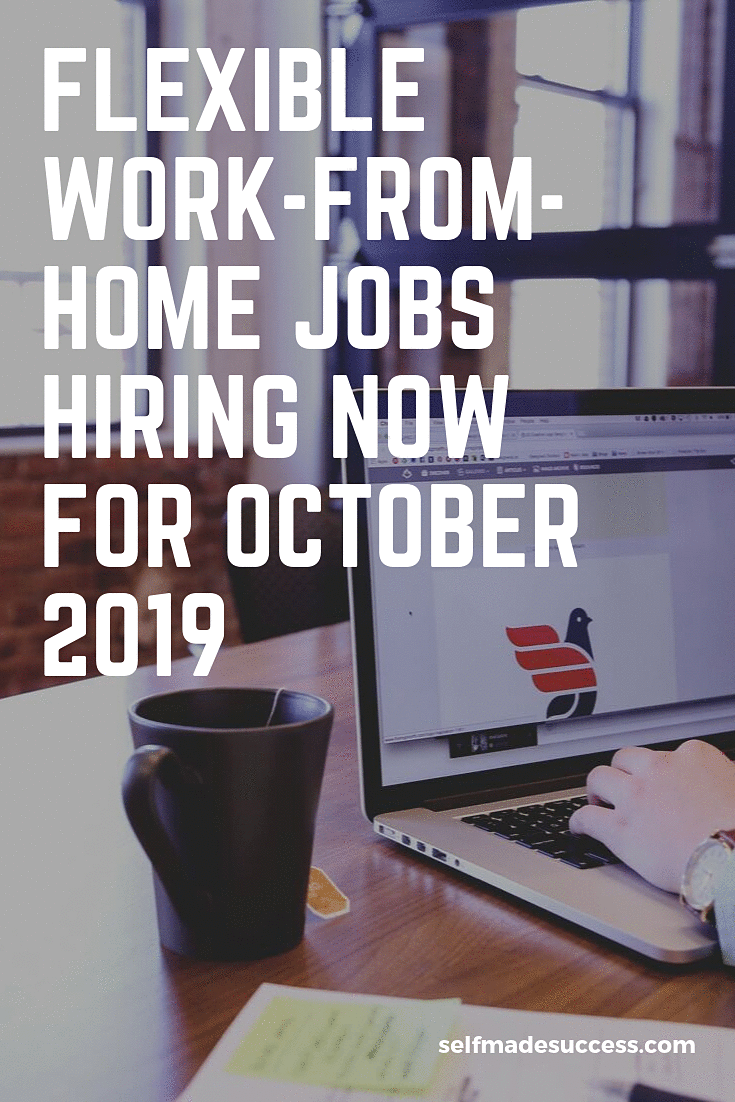 Flexible Work-From-Home Jobs Hiring NOW for October 2019