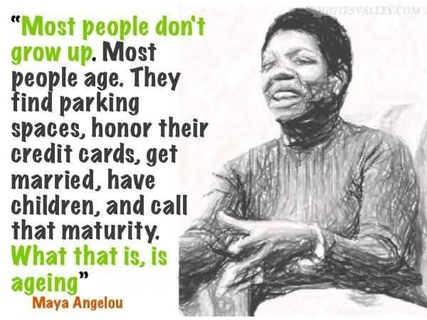 Most People Dont Grow Up Quote Maturity Quotes Growing Up Quotes Insightful Quotes
