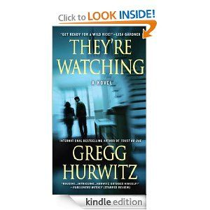They're Watching by Gregg Hurwitz: Just discovered this author, and boy can he write a thriller! A real page turner!