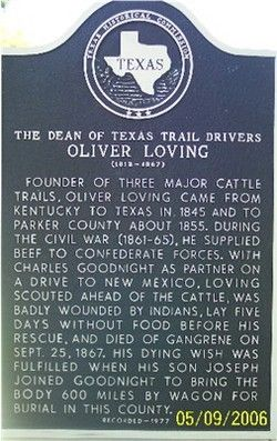 Oliver Loving First Cattledriver Founded The Goodnight Loving Trail The Dean Of Texas Trail Drivers Historical Marker Texas Republic Of Texas