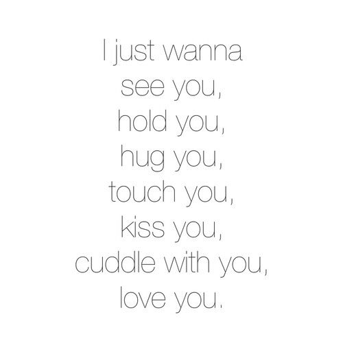 I Would Cuddle With You: I Just Wanna See You, Hold You, Hug You, Touch You, Kiss