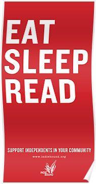 Eat. Sleep. Read.  by IndieBound