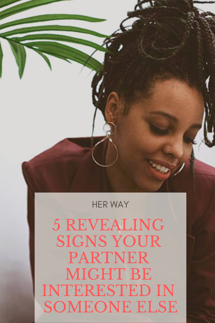 5 Revealing Signs Your Partner Might Be Interested In Someone Else