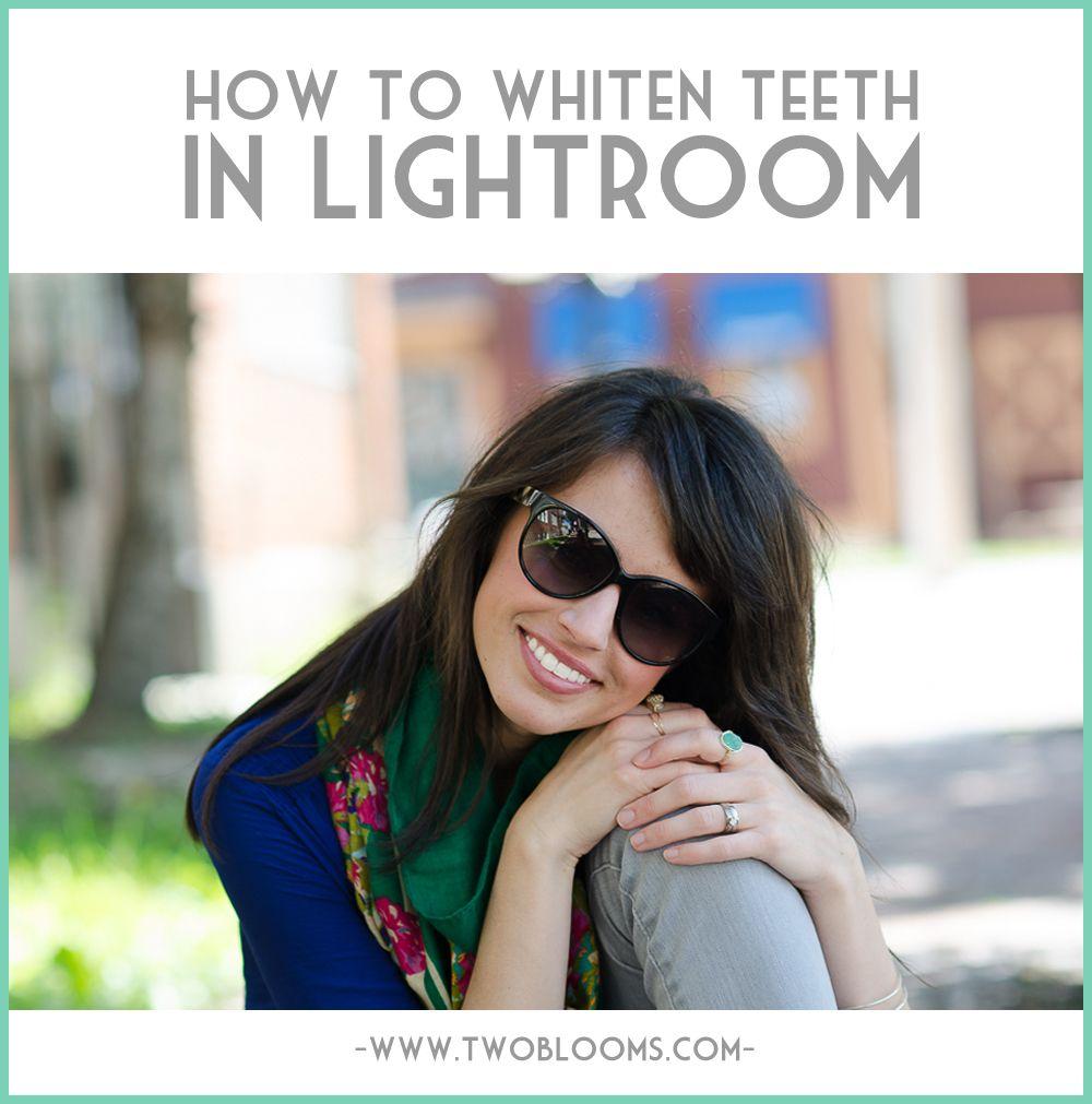 How To Whiten Teeth In Lightroom Pinterest Lightroom Whitening