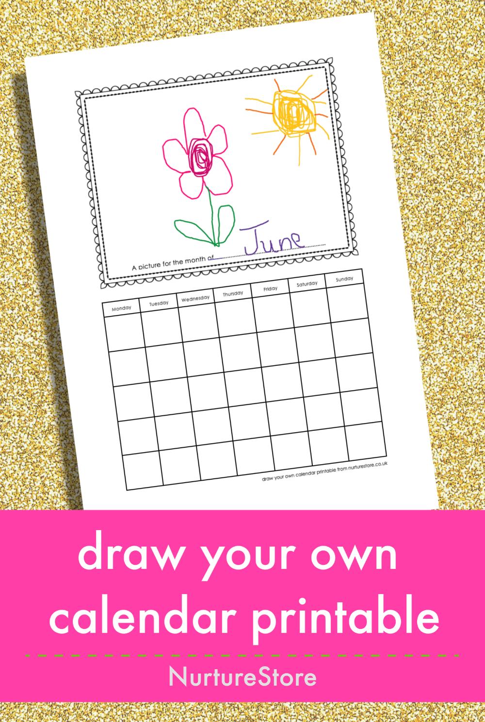 Draw Your Own Calendar Free Printable For Kids Nurturestore Kids Calendar Calendar Craft Homemade Calendar