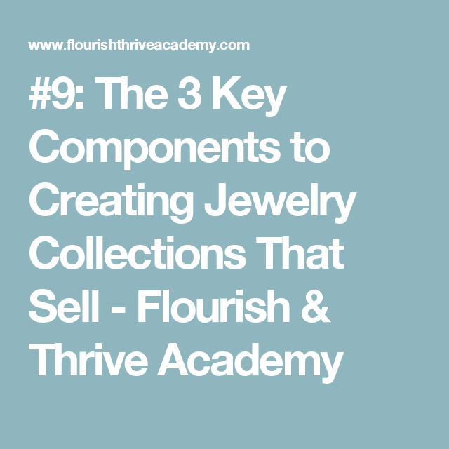 #9: The 3 Key Components To Creating Jewelry Collections