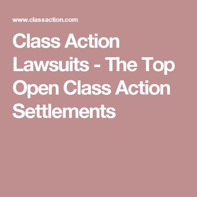 Open Class Action Lawsuits >> Class Action Lawsuits The Top Open Class Action