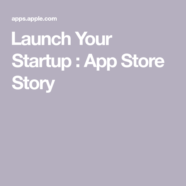 Launch Your Startup App Store Story App, Product