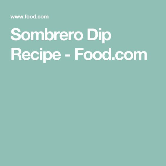 Sombrero Dip Recipe - Food.com