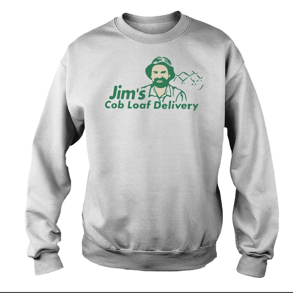 Jim's Cob Loaf Delivery sweater, shirt, hoodie and v-neck t-shirt