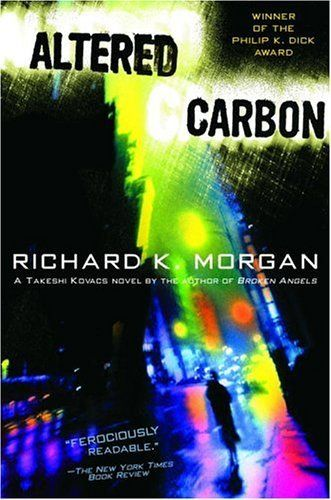 Altered Carbon Takeshi Kovacs Novels Book 1 Amazon Kindle Store Altered Carbon Best Sci Fi Books Fiction Books